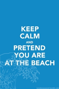 Be at the beach